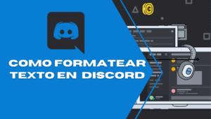 Como dar formato al texto en Discord