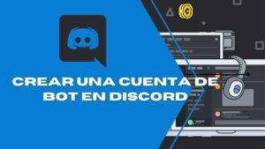 Como crear una cuenta de bot en discord